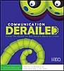 Communication Derailed Game
