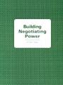 Building Negotiating Power