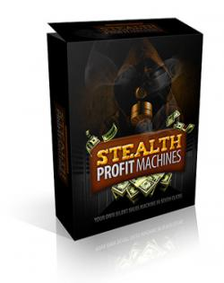 Stealth Profit Machines